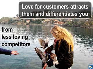 Love for customers attracts them and differentiates your from compeitors. Vadim Kotelnikov innovation quotes, photogram